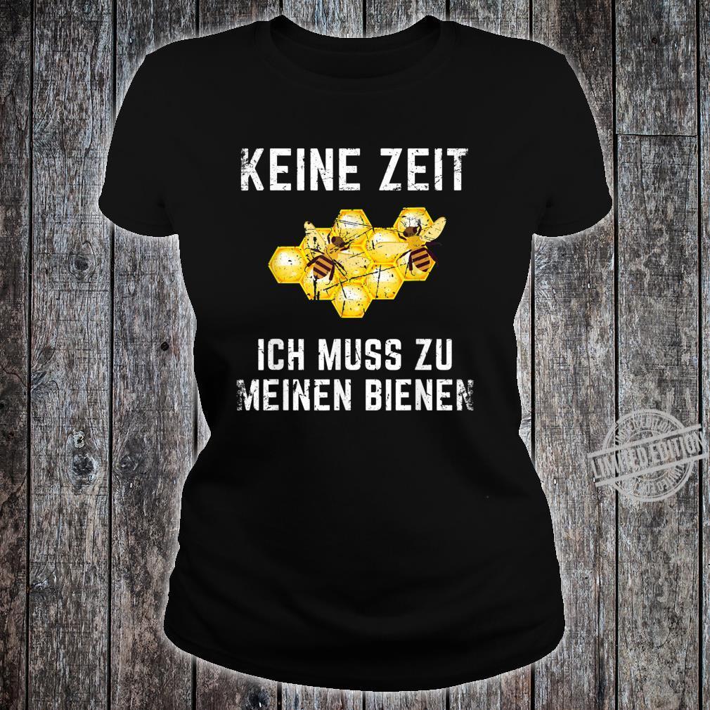 Keine Zeit Ich Muss Zu Meinen Bienen Imker Geschenk Bienen Shirt ladies tee