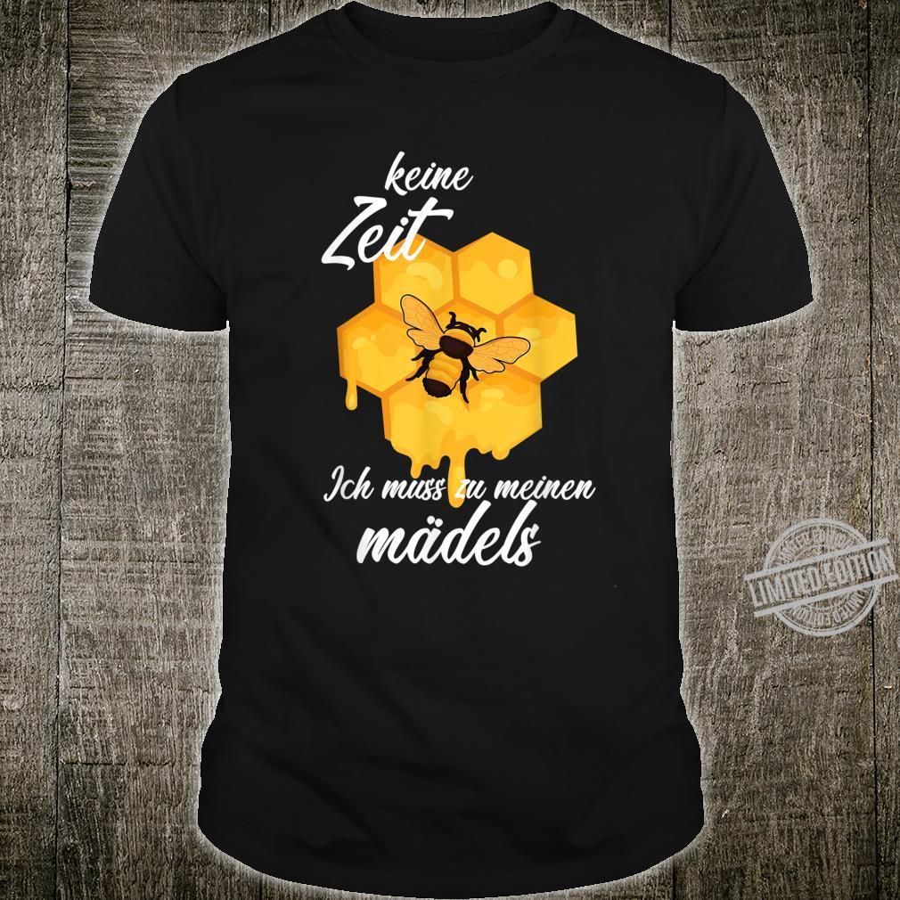 Keine Zeit Ich Muss Zu Meinen Mädels Imker Geschenk Shirt