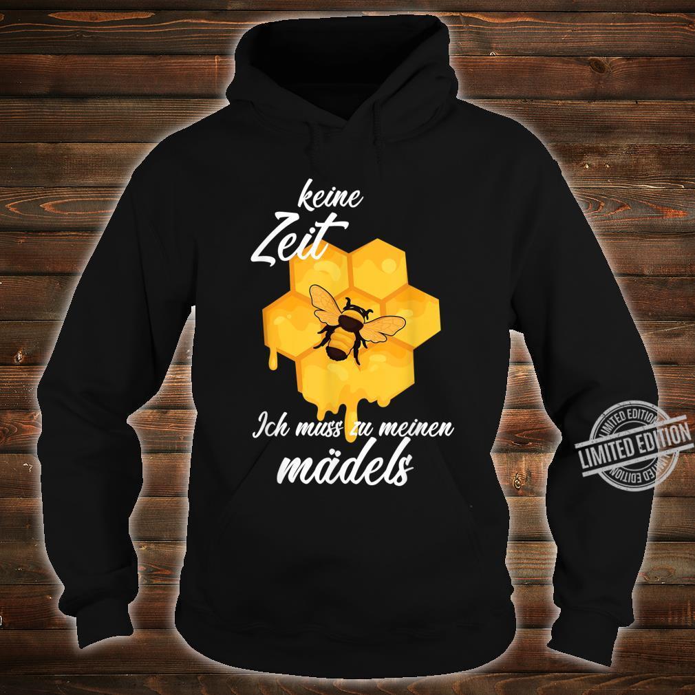 Keine Zeit Ich Muss Zu Meinen Mädels Imker Geschenk Shirt hoodie