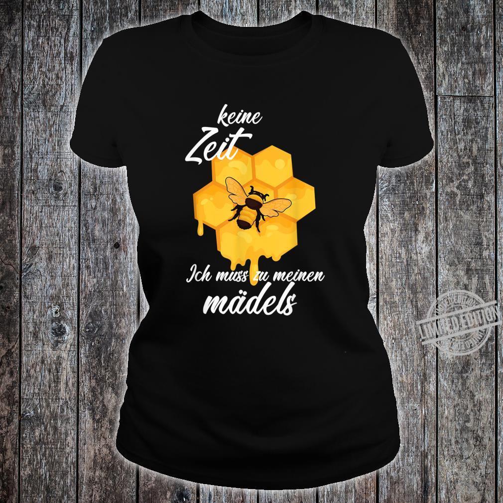Keine Zeit Ich Muss Zu Meinen Mädels Imker Geschenk Shirt ladies tee