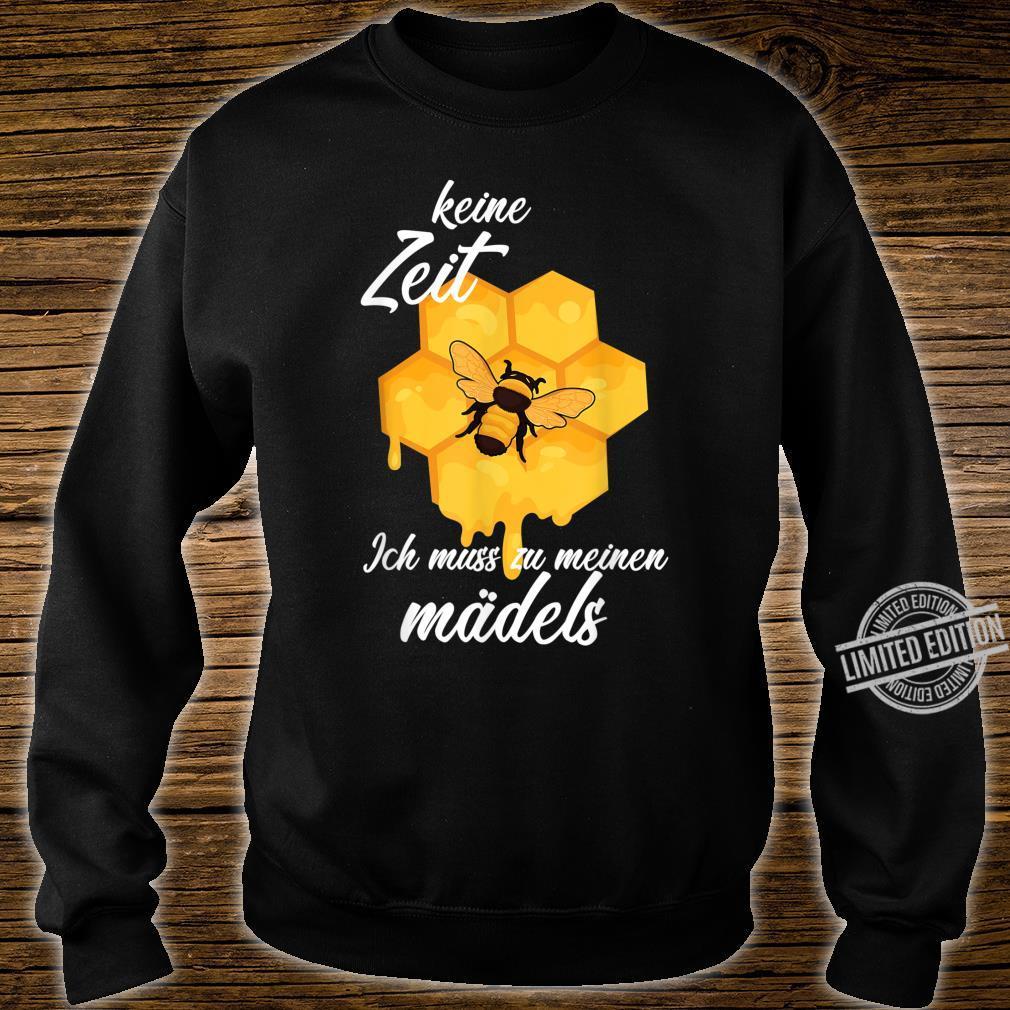 Keine Zeit Ich Muss Zu Meinen Mädels Imker Geschenk Shirt sweater
